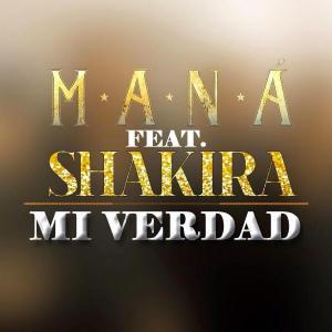 mana feat shakira / mi verdad